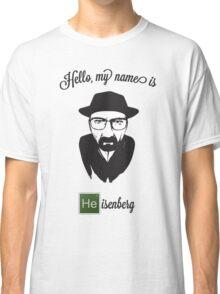 Hello Heisenberg Classic T-Shirt