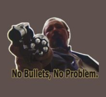 No Bullets, No Problem. by FreonFilms