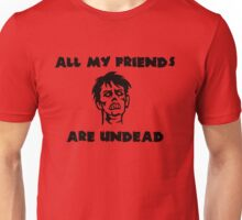 All My Friends are Undead Unisex T-Shirt