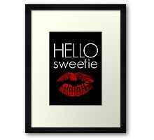 Hello, Sweetie Framed Print
