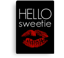 Hello, Sweetie Canvas Print