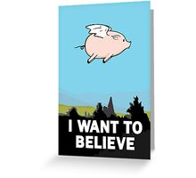 The X-Files: I Want to Believe Poster Flying Pig Spoof Greeting Card