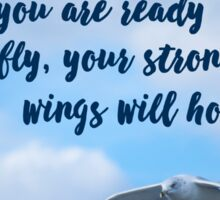 Your Strong Wings Will Hold You Sticker