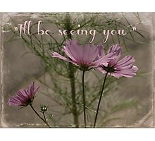 """I'll be seeing you""  card. Photographic Print"