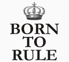 Born To Rule Baby Tee