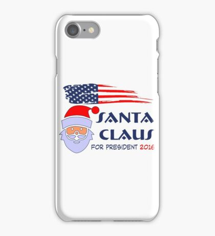 Santa Claus for president 2016 iPhone Case/Skin