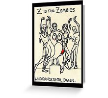 Z is for Zombies Greeting Card