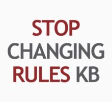 Stop Changing Rules KB by AFLRB