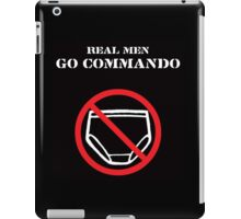Real Men Go Commando iPad Case/Skin