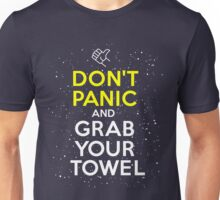 Don't Panic and Grab Your Towel Unisex T-Shirt