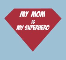 My Mom is My Superhero (T-Shirt & Sticker) by PopCultFanatics