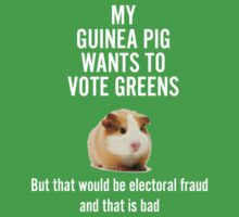 My guinea pig is voting Greens by James Clark