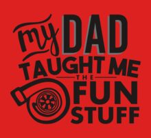 My dad taught me the fun stuff - turbo Baby Tee