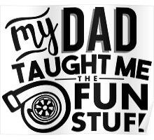 My dad taught me the fun stuff - turbo Poster