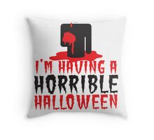 I'm having a HORRIBLE HALLOWEEN! with zombie monster eating brains Throw Pillow