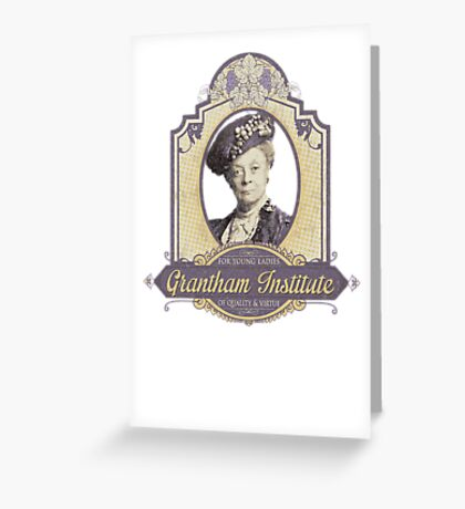 Downton Abbey Inspired - Lady Violet - Grantham Institute - Lady Violet Finishing School - Dowager's Etiquette Teachings Greeting Card