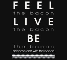 Feel The Bacon by Galen Valle