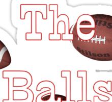 Touch the Balls .. tee shirt Sticker