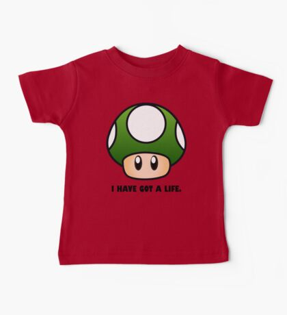 I HAVE GOT A LIFE. Baby Tee