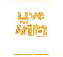 Four Fold Mission - Live For Him Photographic Print