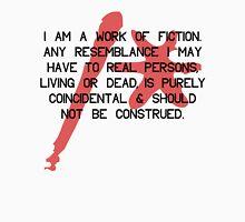 i am a work of fiction Unisex T-Shirt