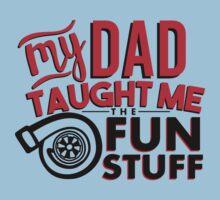 My dad taught me the fun stuff - turbo 2 Baby Tee