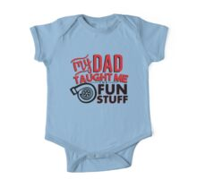 My dad taught me the fun stuff - turbo 2 One Piece - Short Sleeve