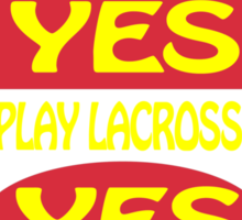 Lacrosse Yes I'm A Girl Yes I Play Lacrosse Yes I'll Kick Your Butt White Sticker