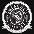 LOTR - Smeagols Sushi Bar - Fresh Precious Fish by Immortalized