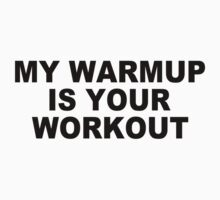 My warmup is your workout funny gym weight lifting exercise by jekonu