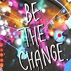 Be The Change 1 by bluboca