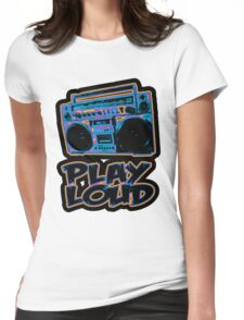 PLAY LOUD Womens Fitted T-Shirt