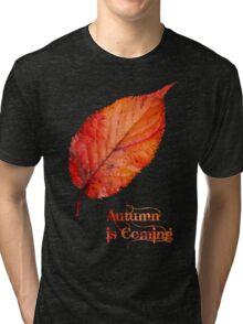 Autumn is Coming Tri-blend T-Shirt