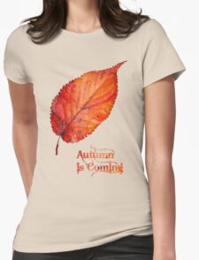 Autumn is Coming Womens Fitted T-Shirt