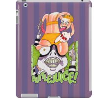 Buttlejuice!!! iPad Case/Skin