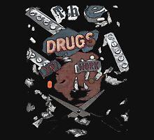 The drugs don't work Unisex T-Shirt