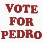 Vote for Pedro by damiang