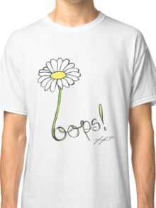 Oops a Daisy Classic T-Shirt