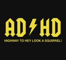AD/HD Highway to Hey Look a Squirrel by contoured