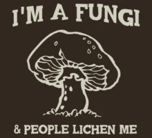 I'm a fungi. People lichen me by contoured