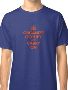 OCCUPY WALL STREET 99% ORGANIZE CARRY ON ANTI CORPORATE GREED Classic T-Shirt