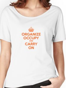 OCCUPY WALL STREET 99% ORGANIZE CARRY ON ANTI CORPORATE GREED Women's Relaxed Fit T-Shirt