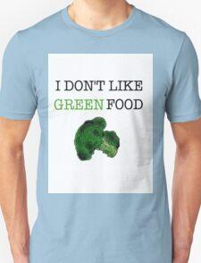 I Don't Like Green Food T-Shirt