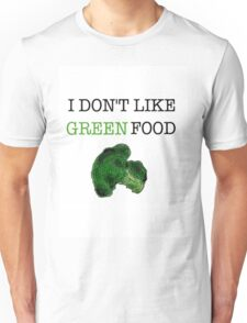I Don't Like Green Food Unisex T-Shirt