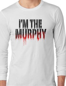 I'm the Murphy Long Sleeve T-Shirt