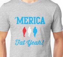 'Merica Fat Yeah! Unisex T-Shirt