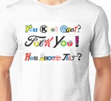 """""""You Know What?..."""" -Tony Montana, Scarface quote. Unisex T-Shirt"""