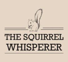 The Squirrel Whisperer by contoured
