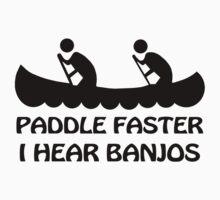 PADDLE FASTER I HEAR BANJOS funny humor deliverance nerd geek by porsandi