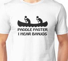 PADDLE FASTER I HEAR BANJOS funny humor deliverance nerd geek Unisex T-Shirt